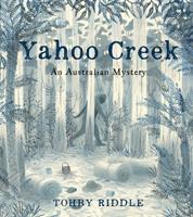 Yahoo Creek, An Australian Mystery, Tohby Riddle