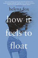 Helena Fox, How it Feels to Float