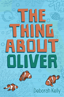The Thing About Oliver, Deborah Kelly