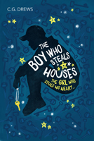 C. G. Drews, The Boy Who Steals Houses, The Girl Who Steals His Heart