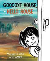 Goodby House, Hello House, Margaret Wild, Ann James